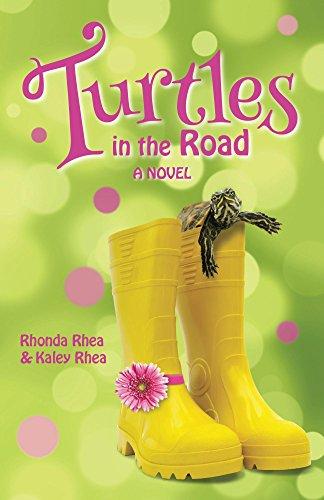 Turtles in the Road: A Novel by [Rhea, Kaley, Rhea, Rhonda]