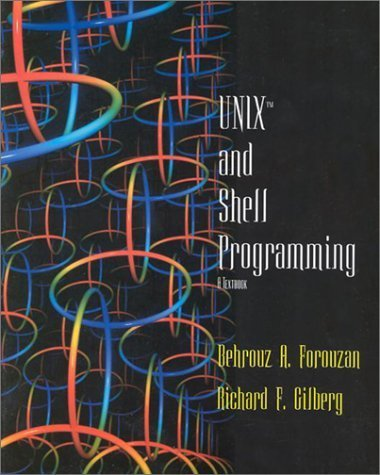 Unix and Shell Programming: A Textbook by Richard F. Gilberg (2003-05-03) by Course Technology