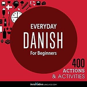 Everyday Danish for Beginners - 400 Actions & Activities Speech