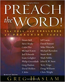 Preach the Word!: The Call and Challenge of Preaching Today