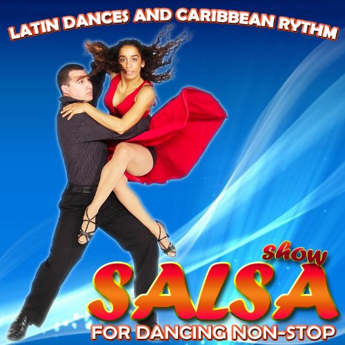 - Show Salsa for Dancing Non Stop. Latin Dance and Caribbean Rhythm