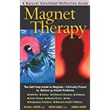 Magnet Therapy, Second Edition: The Self-Help Guide to Magnets-Clinically Proven to Relieve 35 Health Problems