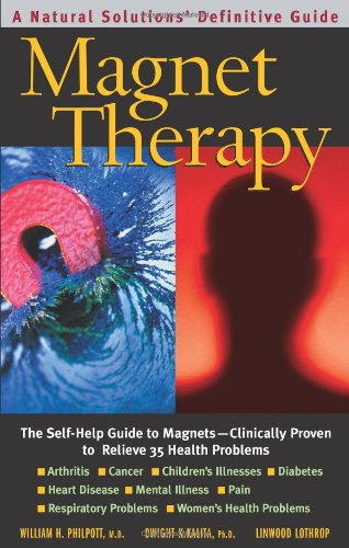 Magnet therapy second edition the self help guide to magnets magnet therapy second edition the self help guide to magnets clinically proven to relieve 35 health problems william h philpott dwight k kalita fandeluxe Images
