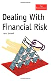 img - for Dealing With Financial Risk (The Economist) book / textbook / text book