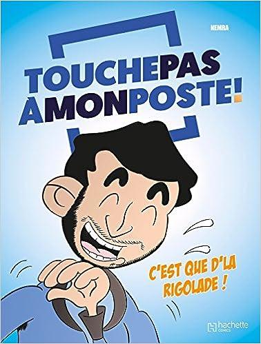 Amazon Fr Touche Pas A Mon Poste La Bd Nemra Livres