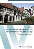 The valuation of Real Estate in Germany - a Case Study: Principles and Applications Pdf