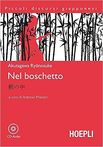 Amazon.it: Nel Boschetto. Con CD Audio - Ryunosuke Akutagawa, A ...