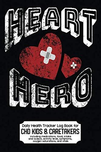 (Daily Health Tracker Log Book for CHD Kids & Caretakers: Heart Hero, Travel Size)