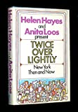 Twice over Lightly, Helen Hayes and Anita Loos, 0151921504