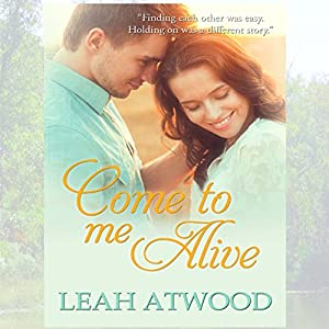 Come to Me Alive: A Contemporary Christian Romance Novel Audiobook