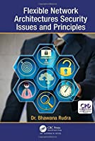 Flexible Network Architectures Security: Principles and Issues Front Cover