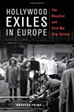 Hollywood Exiles in Europe, Rebecca Prime, 0813562627