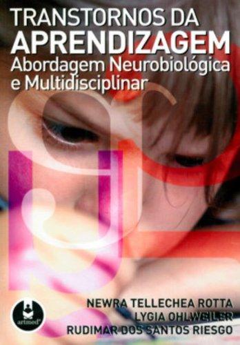 Transtornos da Aprendizagem. Abordagem Neurobiológica e Multidisciplinar (Em Portuguese do Brasil) (Transtornos Da Aprendizagem Abordagem Neurobiologica E Multidisciplinar)