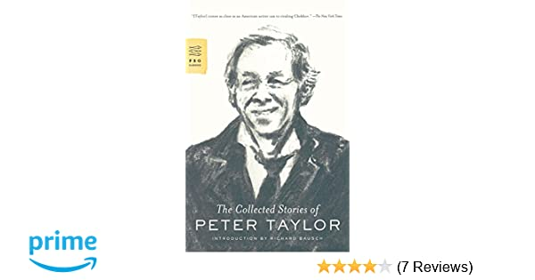 f77fcbac6463b The Collected Stories of Peter Taylor (FSG Classics): Peter Taylor, Richard  Bausch: 9780374531843: Amazon.com: Books