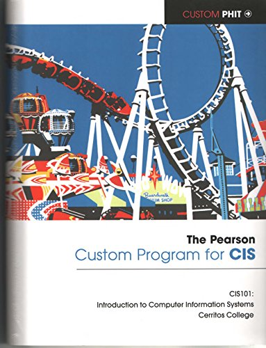 The Pearson Custom Program For Cis  Cerritos Community College  Cis 101  Introduction To Computer Information Systems