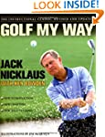Golf My Way: The Instructional Classi...