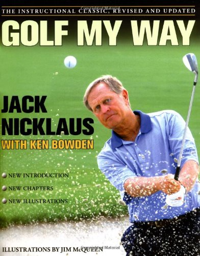 golf my way the instructional classic revised and updated