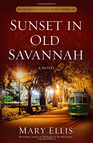 Sunset in Old Savannah (Secrets of the South Mysteries)