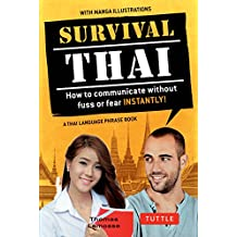 Survival Thai: How to Communicate without Fuss or Fear Instantly! (Thai Phrasebook & Dictionary)