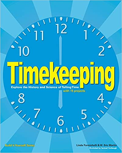Timekeeping: Explore The History And Science Of Telling Time With 15 Projects por W. Eric Martin epub