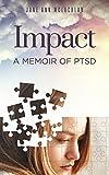 #1: IMPACT: A Memoir of PTSD