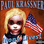 Irony Lives! | Paul Krassner