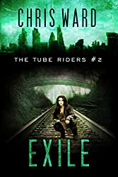 The Tube Riders: Exile (The Tube Riders Trilogy #2)