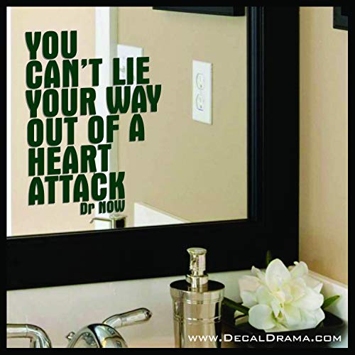 You Can't Lie Your Way Out of a Heart Attack, Body Positive Mirror Motivator Decal (My 600 Lb Life Dr Nowzaradan Diet)