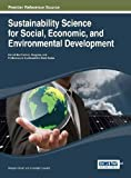 Sustainability Science for Social, Economic, and Environmental Development, Nilanjan Ghosh and Anandajit Goswami, 146664995X