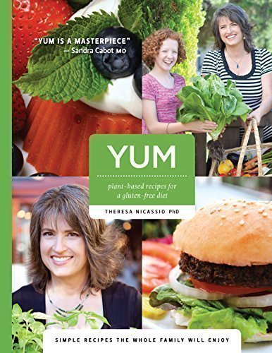 yum-plant-based-recipes-for-a-gluten-free-diet-by-theresa-nicassio-phd-2015-09-19
