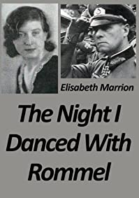 The Night I Danced With Rommel: Unbroken Bonds - Hilde's Story by Elisabeth Marrion ebook deal