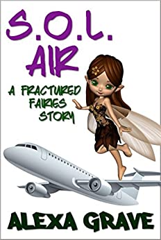S.O.L. Air: A Fractured Fairies Story by [Grave, Alexa]