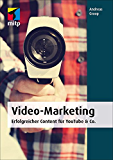 Video-Marketing (mitp Business): Erfolgreicher Content für YouTube & Co.