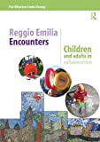 Reflections on Encounters with Reggio Emilia : Going Deeper into Making Children's Early Learning Visible, Wharton, Pat and Kinney, Linda, 1138023140