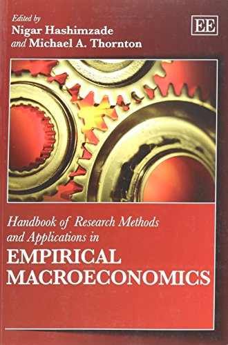 Handbook of Research Methods and Applications in Empirical Macroeconomics (Handbooks of Research Methods and Application