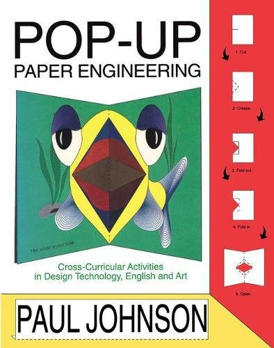 Pop-Up Paper Engineering: Cross-Curricular Activities in Design Technology, English and Art (Curricular Cross Activities)