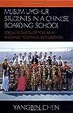 Muslim Uyghur Students in a Chinese Boarding School 9780739121122