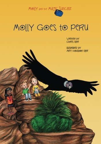 Molly and the Magic Suitcase: Molly Goes to Peru (Volume 4)