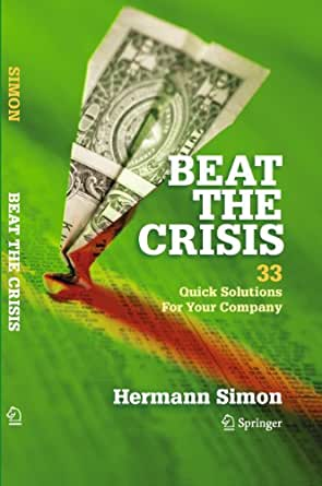 Beat the Crisis: 33 Quick Solutions for Your Company