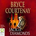 Jack of Diamonds Audiobook by Bryce Courtenay Narrated by Humphrey Bower