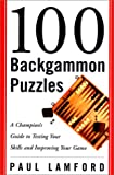 100 Backgammon Puzzles: A Champion's Guide to Testing Your Skills and Improving Your Game