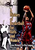 A History of Basketball for Girls and Women, Joanne Lannin, 0822598639