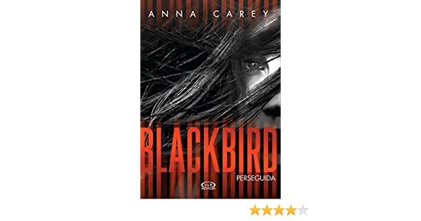 Amazon.com: Blackbird - Perseguida (Spanish Edition) eBook: Anna Carey, V&R: Kindle Store