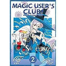Magic Users Club: V.2 Magic Is So Easy