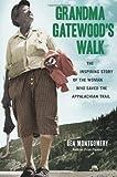 Grandma Gatewood's Walk, Ben Montgomery, 1613747187