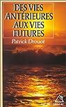 Des vies antérieures aux vies futures par Drouot