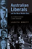 Australian Liberals and the Moral Middle Class, Judith Brett, 0521536340