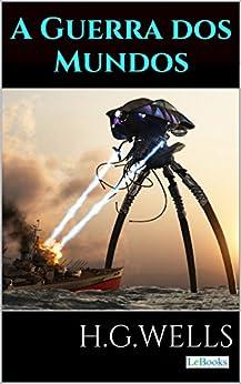 A Guerra dos Mundos (Coleção H.G. Wells) por [Wells, H.G.]