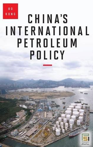 China's International Petroleum Policy (Praeger Security International)