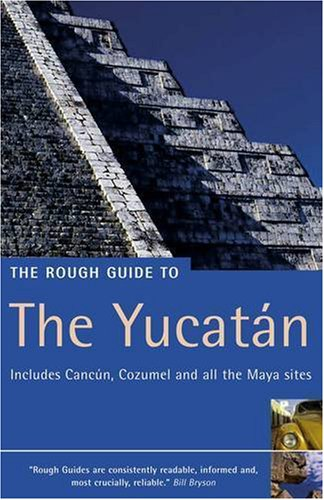 The Rough Guide to Yucatan 1 (Rough Guide Travel Guides)